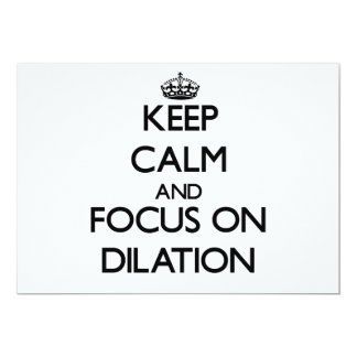 Keep Calm and focus on Dilation Personalized Announcement