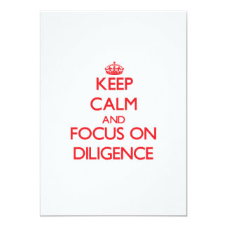 Keep Calm and focus on Diligence Invitation