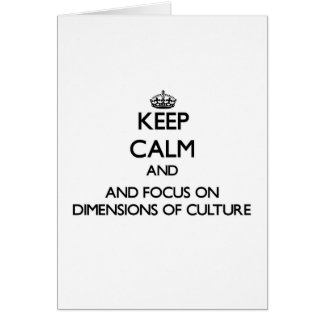 Keep calm and focus on Dimensions Of Culture Greeting Card
