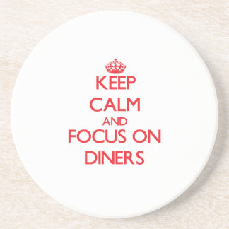 Keep Calm and focus on Diners Coaster