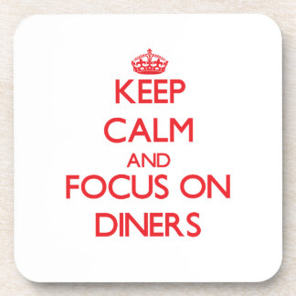 Keep Calm and focus on Diners Drink Coasters
