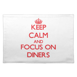 Keep Calm and focus on Diners Place Mat