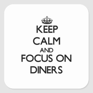 Keep Calm and focus on Diners Square Stickers