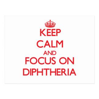 Keep Calm and focus on Diphtheria Postcard