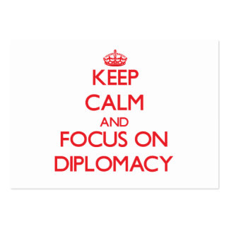 Keep Calm and focus on Diplomacy Business Cards