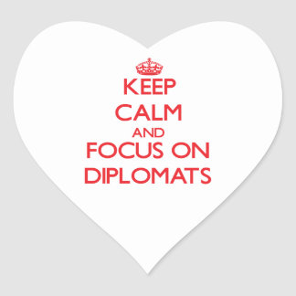 Keep Calm and focus on Diplomats Heart Stickers