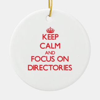 Keep Calm and focus on Directories Christmas Ornament