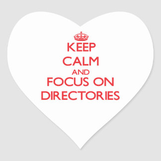 Keep Calm and focus on Directories Heart Sticker