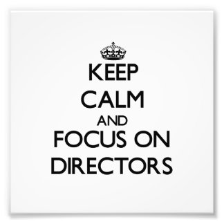 Keep Calm and focus on Directors Photographic Print
