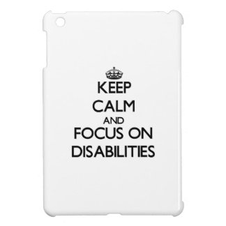 Keep Calm and focus on Disabilities iPad Mini Cover