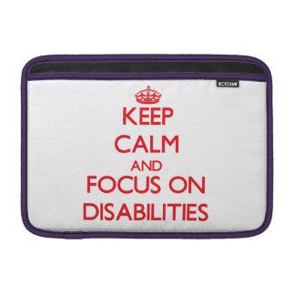 Keep Calm and focus on Disabilities MacBook Sleeve