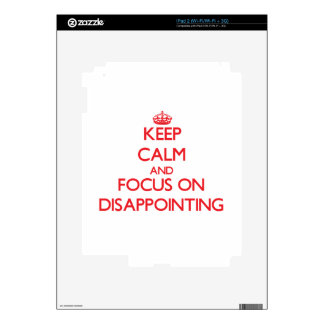 Keep Calm and focus on Disappointing Skins For The iPad 2