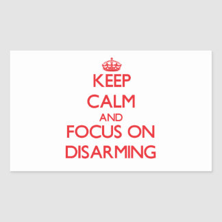 Keep Calm and focus on Disarming Stickers