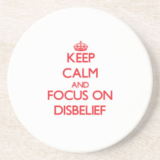 Keep Calm and focus on Disbelief Drink Coasters