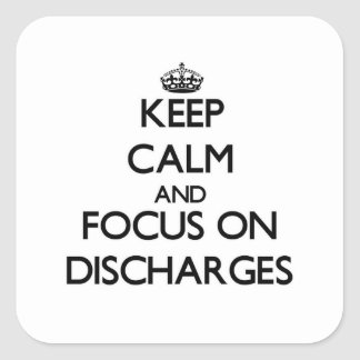 Keep Calm and focus on Discharges Sticker