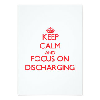 Keep Calm and focus on Discharging 5x7 Paper Invitation Card