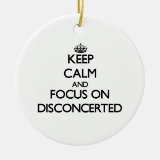 Keep Calm and focus on Disconcerted Double-Sided Ceramic Round Christmas Ornament