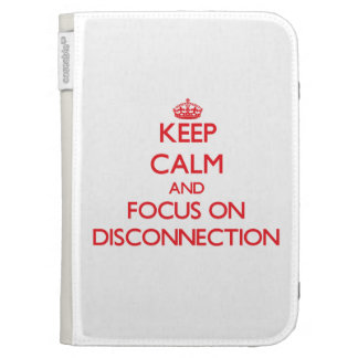 Keep Calm and focus on Disconnection Kindle Case