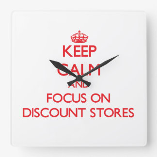 Keep Calm and focus on Discount Stores Square Wallclocks