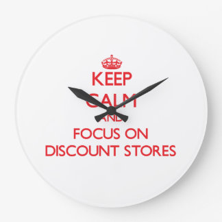 Keep Calm and focus on Discount Stores Wall Clock