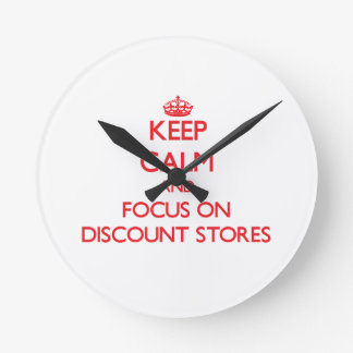 Keep Calm and focus on Discount Stores Wallclock