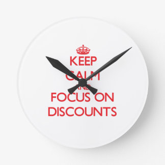 Keep Calm and focus on Discounts Round Wallclock