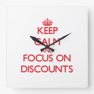 Keep Calm and focus on Discounts Square Wallclock