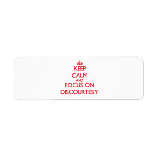Keep Calm and focus on Discourtesy Return Address Labels