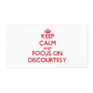 Keep Calm and focus on Discourtesy Personalized Shipping Label
