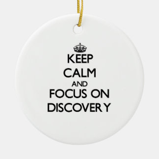 Keep Calm and focus on Discovery Christmas Ornaments