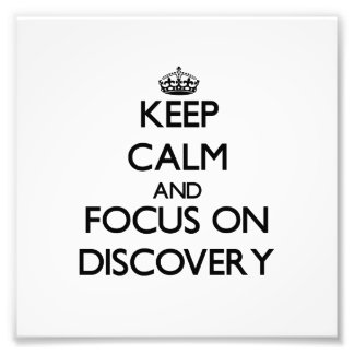 Keep Calm and focus on Discovery Photo Print