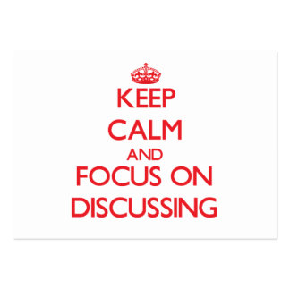 Keep Calm and focus on Discussing Business Cards