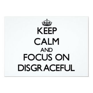 Keep Calm and focus on Disgraceful 5x7 Paper Invitation Card