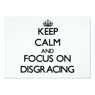 Keep Calm and focus on Disgracing 5x7 Paper Invitation Card