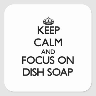 Keep Calm and focus on Dish Soap Sticker