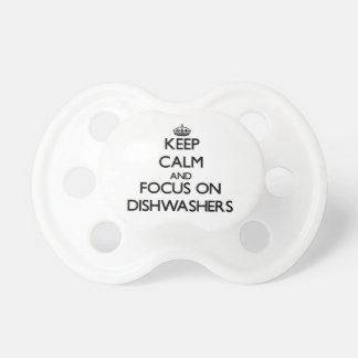 Keep Calm and focus on Dishwashers Baby Pacifier
