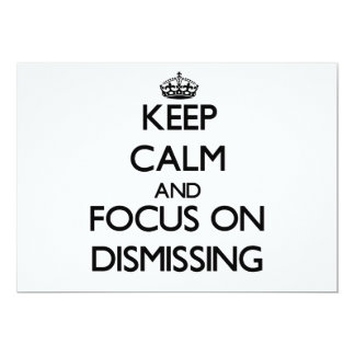 Keep Calm and focus on Dismissing 5x7 Paper Invitation Card