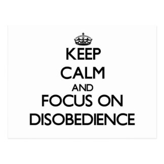 Keep Calm and focus on Disobedience Postcard