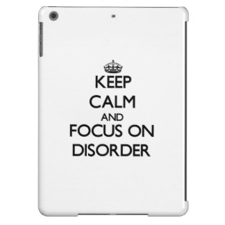 Keep Calm and focus on Disorder iPad Air Cases