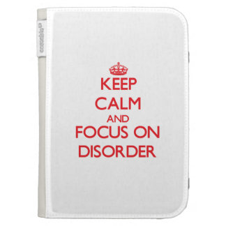 Keep Calm and focus on Disorder Kindle 3 Cases