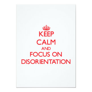 Keep Calm and focus on Disorientation Custom Announcements