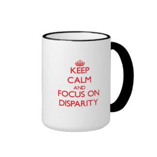 Keep Calm and focus on Disparity Ringer Coffee Mug