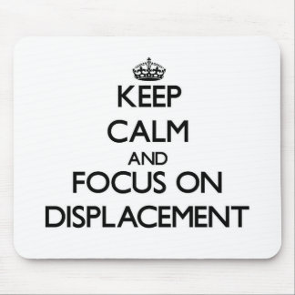 Keep Calm and focus on Displacement Mousepads