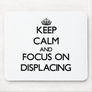 Keep Calm and focus on Displacing Mousepad