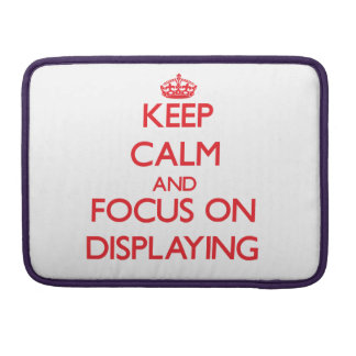 Keep Calm and focus on Displaying Sleeves For MacBook Pro