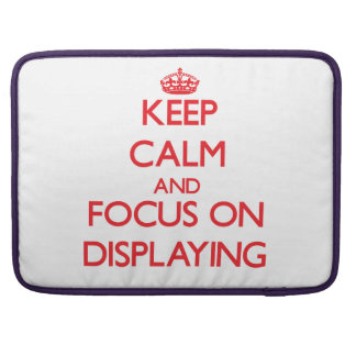 Keep Calm and focus on Displaying Sleeve For MacBooks