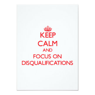 Keep Calm and focus on Disqualifications Invites