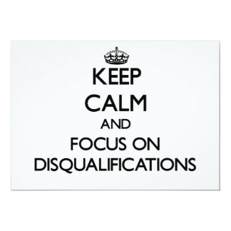Keep Calm and focus on Disqualifications Invitation