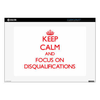 "Keep Calm and focus on Disqualifications Skin For 15"" Laptop"