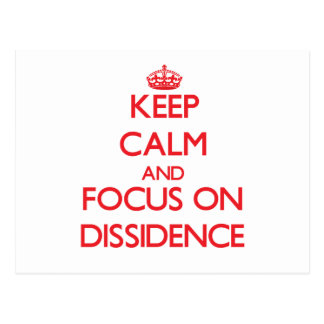 Keep Calm and focus on Dissidence Post Card